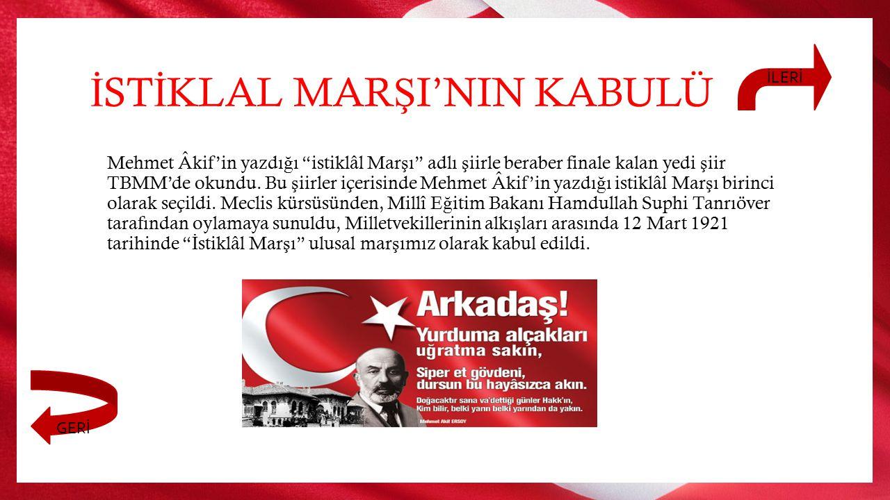 İ ST İ KLAL MAR Ş I'NIN KABULÜ Mehmet Âkif Ersoy, kazanacak olursa ödülün Türk ordusuna ba ğ ı ş lanması ko ş uluyla yarı ş maya katılmayı kabul ett