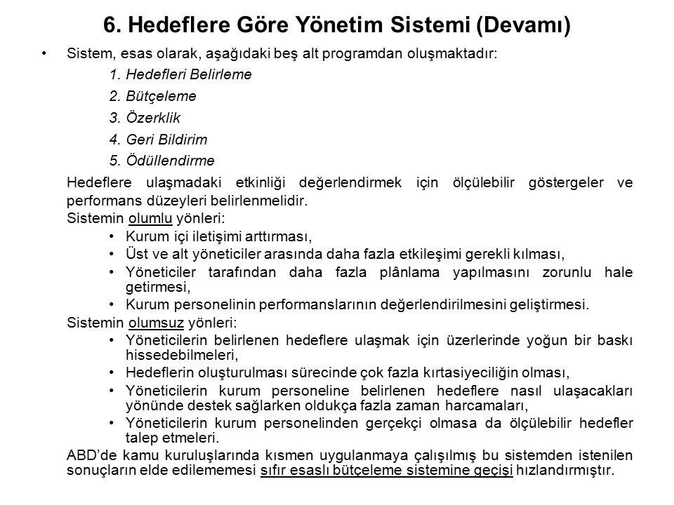 Sistem, esas olarak, aşağıdaki beş alt programdan oluşmaktadır: 1. Hedefleri Belirleme 2. Bütçeleme 3. Özerklik 4. Geri Bildirim 5. Ödüllendirme Hedef