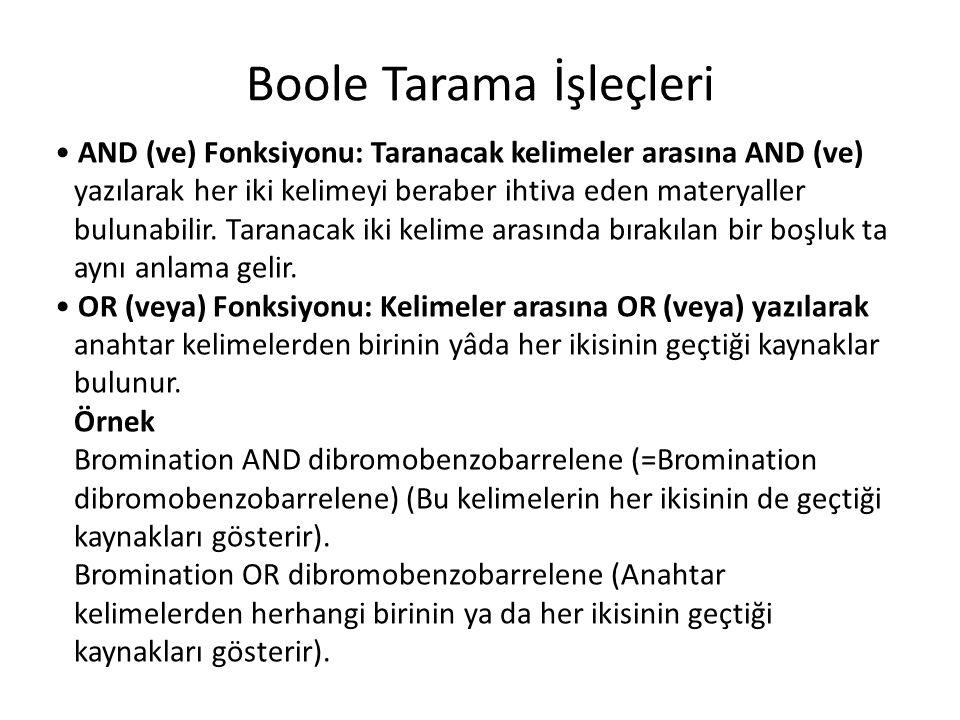 Boole Tarama İşleçleri AND (ve) Fonksiyonu: Taranacak kelimeler arasına AND (ve) yazılarak her iki kelimeyi beraber ihtiva eden materyaller bulunabilir.
