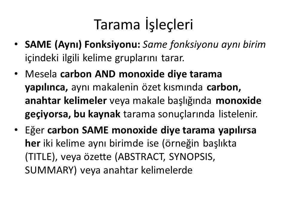 Tarama İşleçleri SAME (Aynı) Fonksiyonu: Same fonksiyonu aynı birim içindeki ilgili kelime gruplarını tarar.