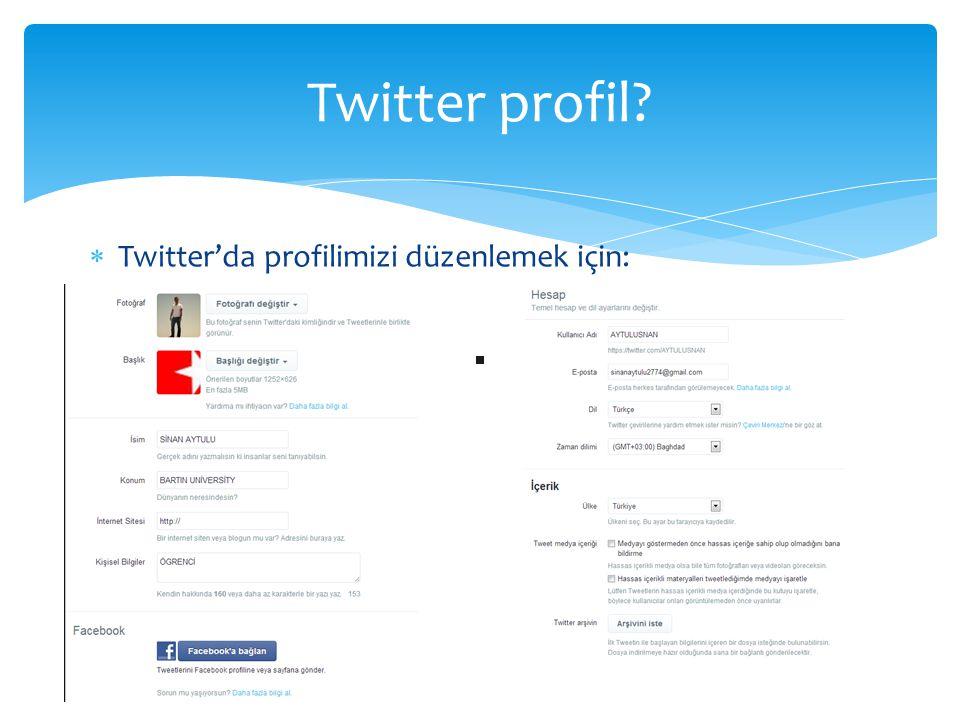 Twitter'da profilimizi düzenlemek için: Twitter profil?