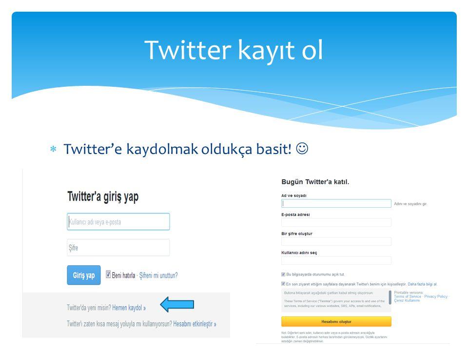  Twitter'e kaydolmak oldukça basit! Twitter kayıt ol