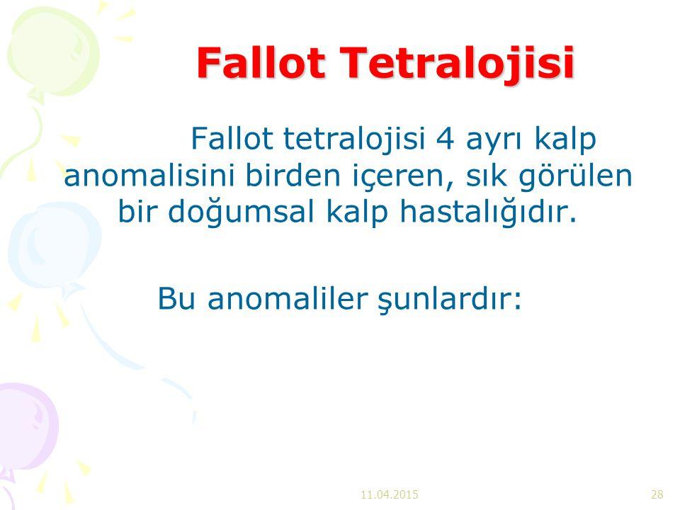 Fallot Tetralojisi Fallot tetralojisi 4 ayrı kalp anomalisini birden içeren, sık görülen bir doğumsal kalp hastalığıdır. Bu anomaliler şunlardır: 11.0