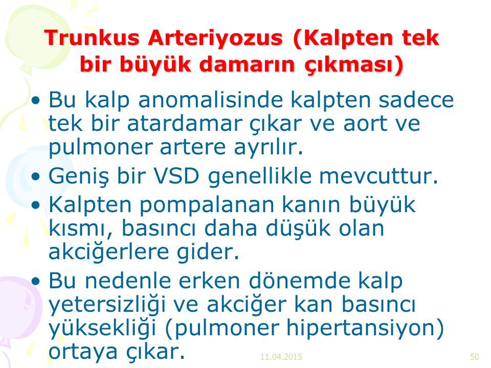 Trunkus Arteriyozus (Kalpten tek bir büyük damarın çıkması) Bu kalp anomalisinde kalpten sadece tek bir atardamar çıkar ve aort ve pulmoner artere ayr