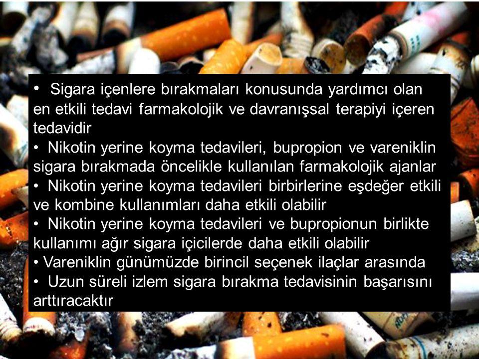 Sigara içenlere bırakmaları konusunda yardımcı olan en etkili tedavi farmakolojik ve davranışsal terapiyi içeren tedavidir Nikotin yerine koyma tedavi