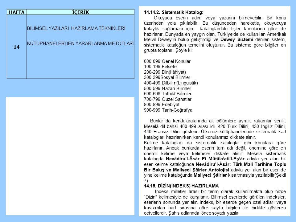 14.14.2.Sistematik Katalog: Okuyucu eserin adını veya yazarını bilmeyebilir.