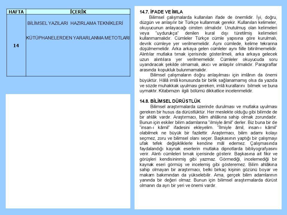 14.7.İFADE VE İMLA Bilimsel çalışmalarda kullanılan ifade de önemlidir.