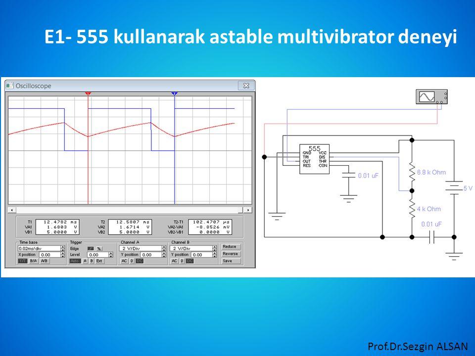 Prof.Dr.Sezgin ALSAN E1- 555 kullanarak astable multivibrator deneyi