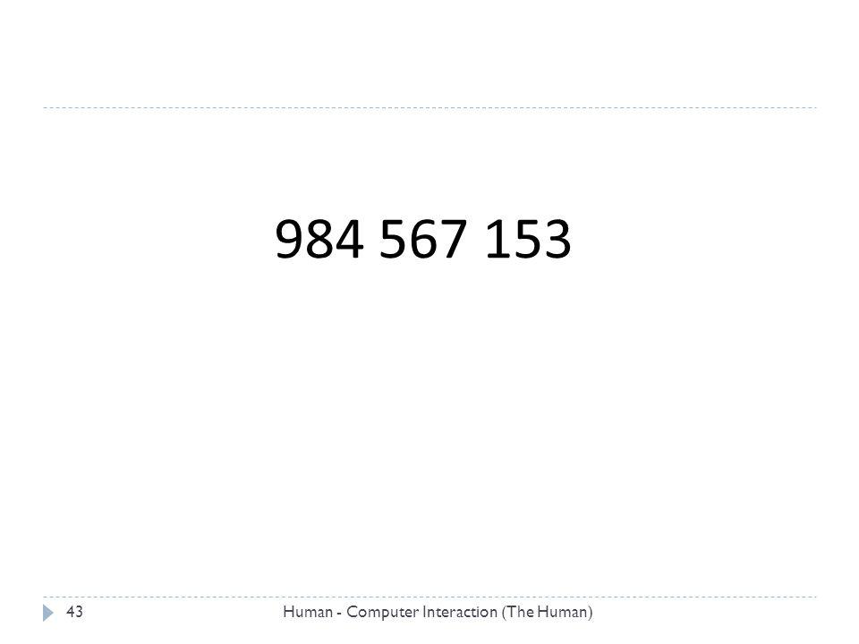 984 567 153 Human - Computer Interaction (The Human)43