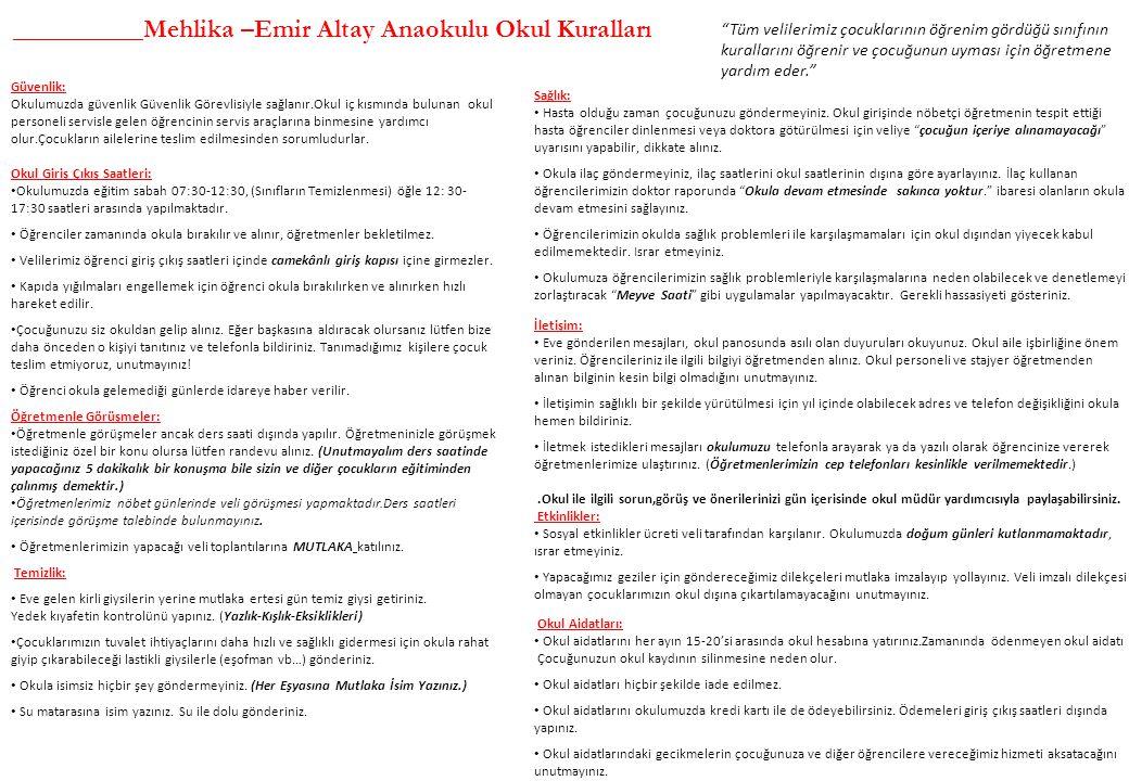 """__________Mehlika –Emir Altay Anaokulu Okul Kuralları """"Tüm velilerimiz çocuklarının öğrenim gördüğü sınıfının kurallarını öğrenir ve çocuğunun uyması"""