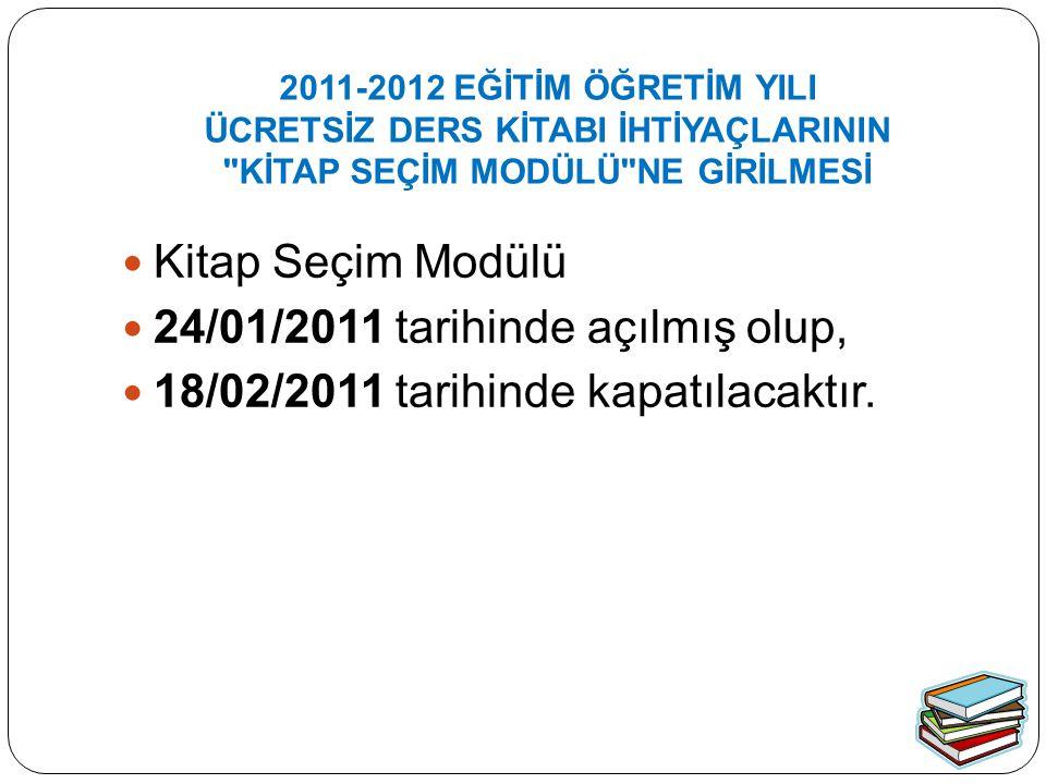 Kitap Seçim Modülü 24/01/2011 tarihinde açılmış olup, 18/02/2011 tarihinde kapatılacaktır.