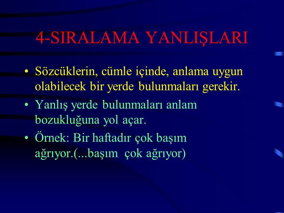 3-BİRBİRLERİYLE KARIŞTIRILAN SÖZCÜKLER Türkçe'de kimi sözcükler aynı kökten türediği ya da birbirini çağrıştırdığı için aynı anlama geliyor sanılır. B