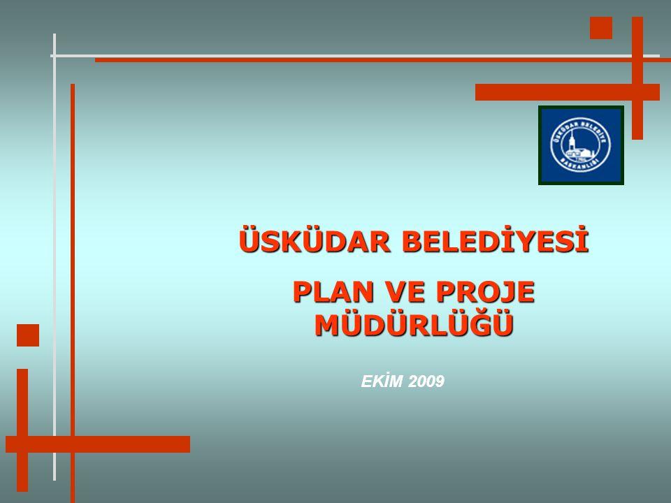 ÜSKÜDAR BELEDİYESİ PLAN VE PROJE MÜDÜRLÜĞÜ EKİM 2009
