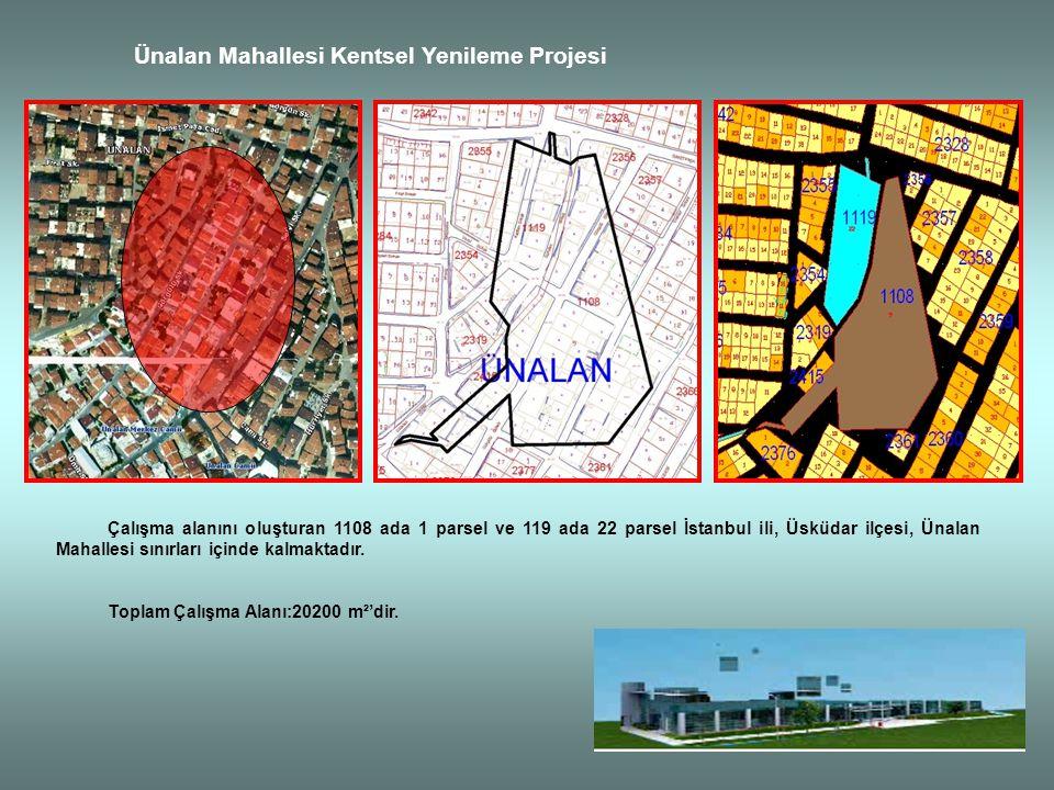 Ünalan Mahallesi Kentsel Yenileme Projesi Çalışma alanını oluşturan 1108 ada 1 parsel ve 119 ada 22 parsel İstanbul ili, Üsküdar ilçesi, Ünalan Mahall