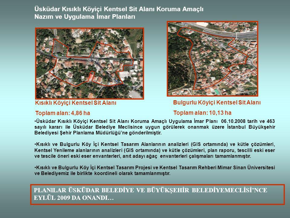 Üsküdar Kısıklı Köyiçi Kentsel Sit Alanı Koruma Amaçlı Nazım ve Uygulama İmar Planları Üsküdar Kısıklı Köyiçi Kentsel Sit Alanı Koruma Amaçlı Uygulama