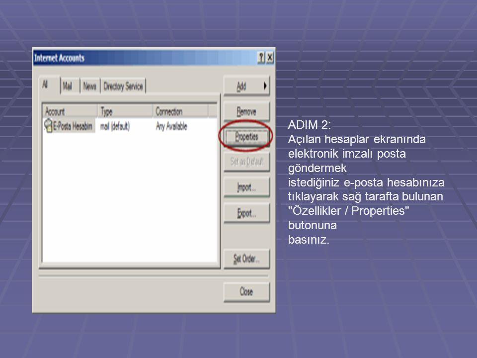 ADIM 2: Açılan hesaplar ekranında elektronik imzalı posta göndermek istediğiniz e-posta hesabınıza tıklayarak sağ tarafta bulunan