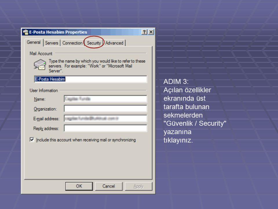 ADIM 3: Açılan özellikler ekranında üst tarafta bulunan sekmelerden