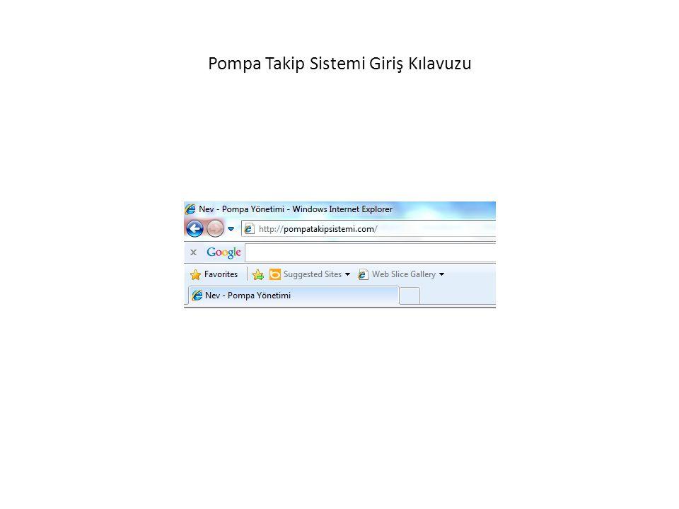 Internet Explorer üzerinden http://pompatakipsistemi.com/ adresine giriniz.http://pompatakipsistemi.com/