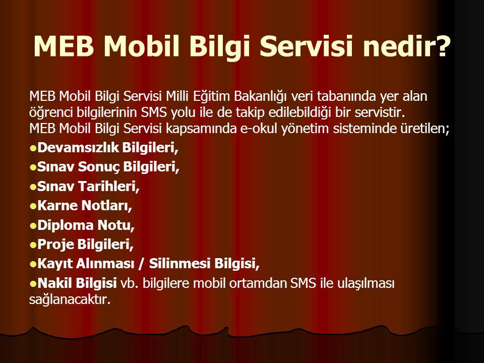 MEB Mobil Bilgi Servisi nedir? MEB Mobil Bilgi Servisi Milli Eğitim Bakanlığı veri tabanında yer alan öğrenci bilgilerinin SMS yolu ile de takip edile