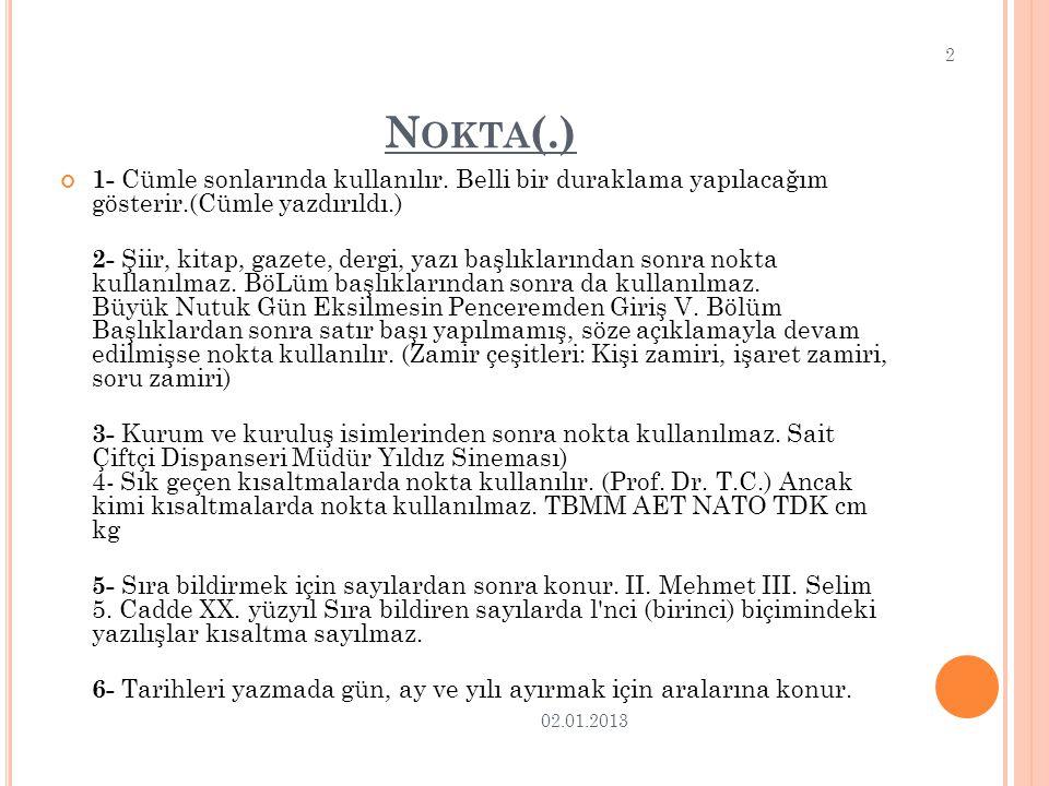 N OKTA (.) 1- Cümle sonlarında kullanılır.
