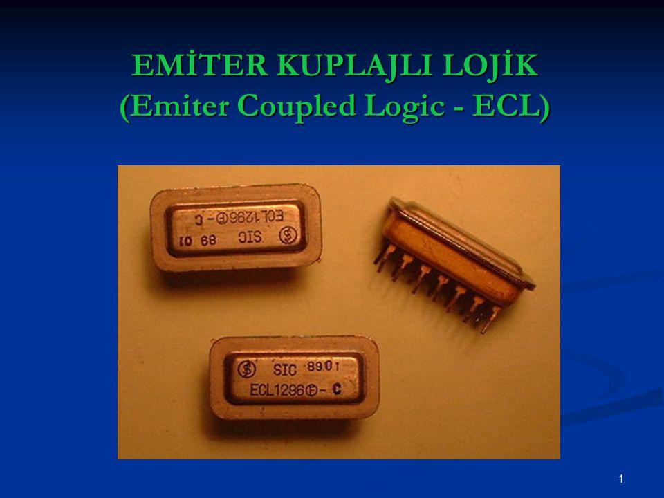 1 EMİTER KUPLAJLI LOJİK (Emiter Coupled Logic - ECL)