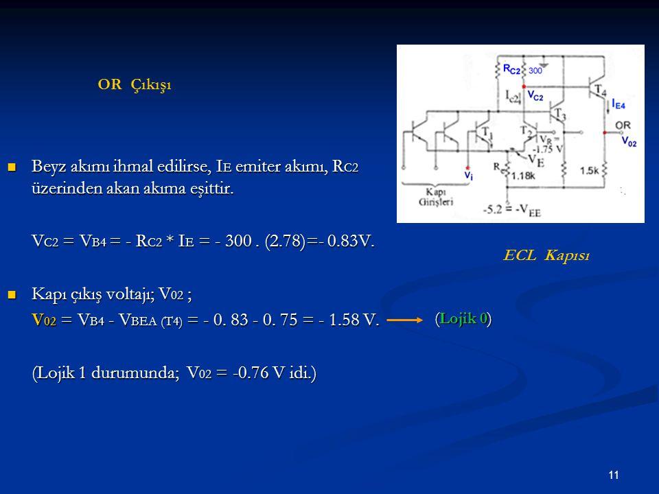 11 Beyz akımı ihmal edilirse, I E emiter akımı, R C2 üzerinden akan akıma eşittir. Beyz akımı ihmal edilirse, I E emiter akımı, R C2 üzerinden akan ak