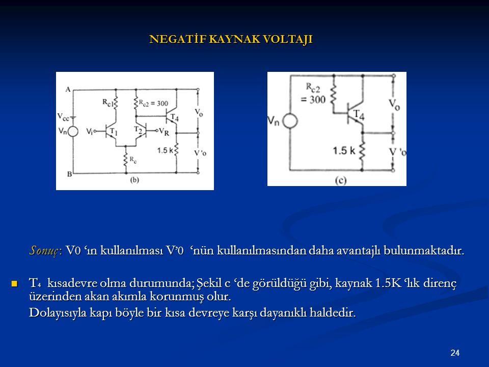 24 Sonuç : V 0 'ın kullanılması V '0 'nün kullanılmasından daha avantajlı bulunmaktadır. T 4 kısadevre olma durumunda; Şekil c 'de görüldüğü gibi, kay