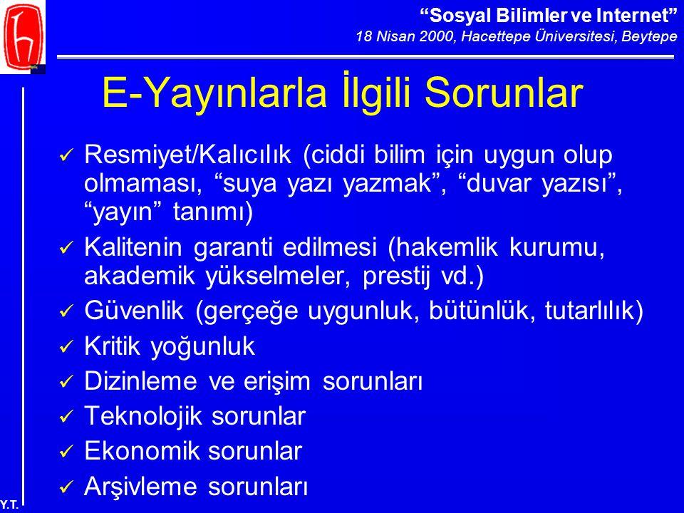 """""""Sosyal Bilimler ve Internet"""" 18 Nisan 2000, Hacettepe Üniversitesi, Beytepe Y.T. E-Yayınlarla İlgili Sorunlar Resmiyet/Kalıcılık (ciddi bilim için uy"""