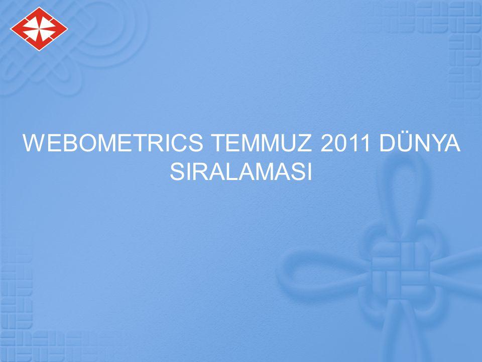 WEBOMETRICS TEMMUZ 2011 DÜNYA SIRALAMASI