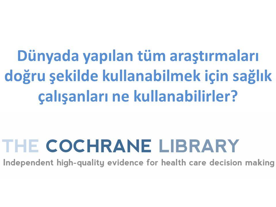 Cochrane Kitaplığı yapılan araştırmaların sağlık tedavileri ve müdahaleleri üzerindeki etkilerini bir araya getiriyor.