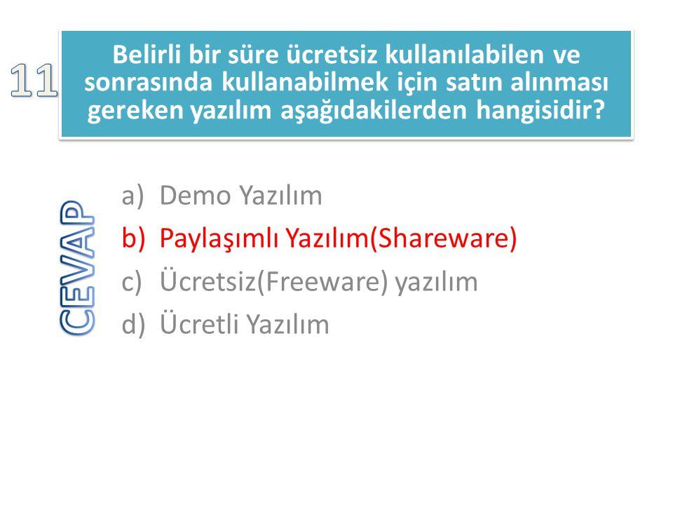 Belirli bir süre ücretsiz kullanılabilen ve sonrasında kullanabilmek için satın alınması gereken yazılım aşağıdakilerden hangisidir? a)Demo Yazılım b)