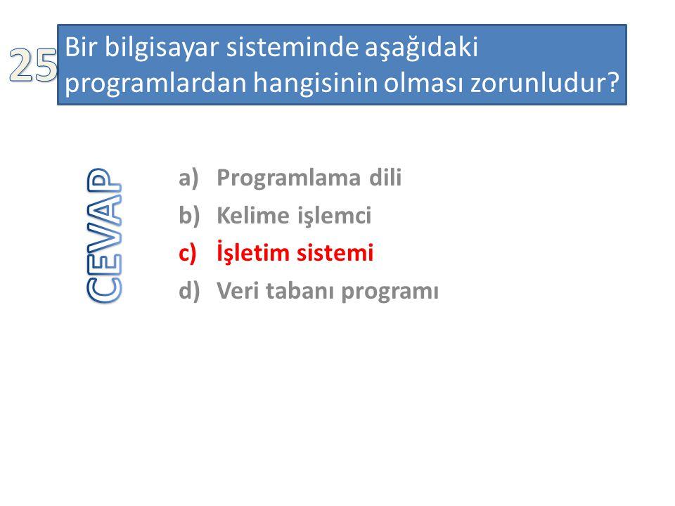 Bir bilgisayar sisteminde aşağıdaki programlardan hangisinin olması zorunludur? a)Programlama dili b)Kelime işlemci c)İşletim sistemi d)Veri tabanı pr
