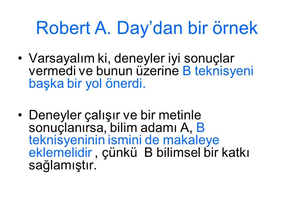 Robert A. Day'dan bir örnek Varsayalım ki, deneyler iyi sonuçlar vermedi ve bunun üzerine B teknisyeni başka bir yol önerdi. Deneyler çalışır ve bir m