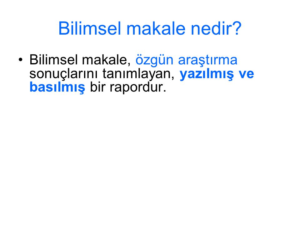 Kaynaklar  1-) How to Write and Publish a Scientific Paper, Robert A.