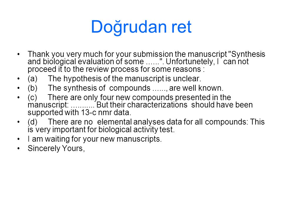 Doğrudan ret Thank you very much for your submission the manuscript