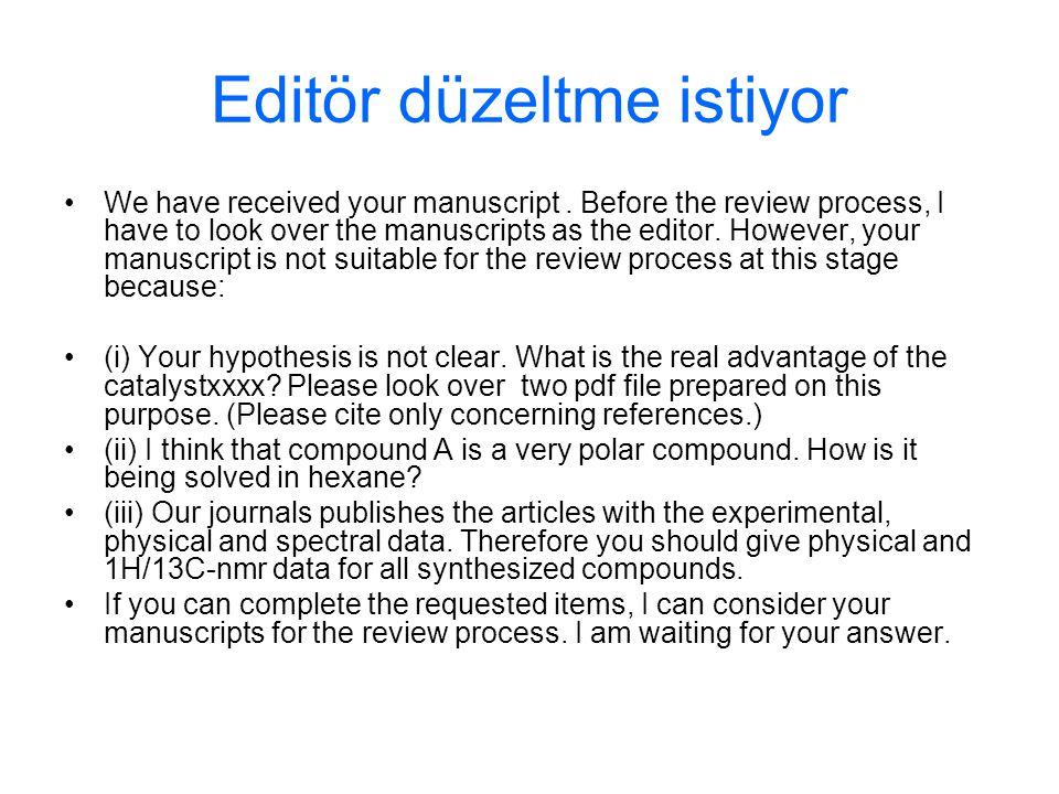 Editör düzeltme istiyor We have received your manuscript.