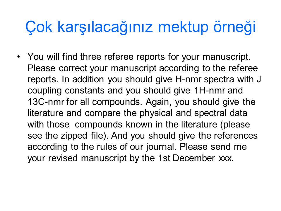 Çok karşılacağınız mektup örneği You will find three referee reports for your manuscript. Please correct your manuscript according to the referee repo