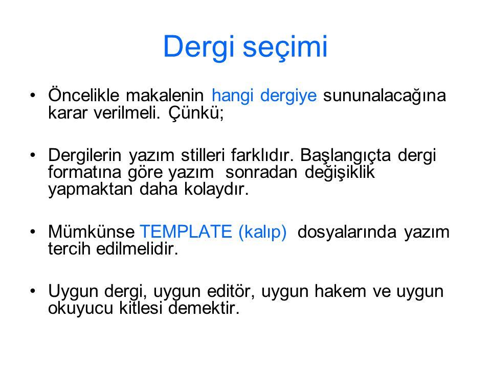 Mütercimler, yöneticiler ve maddî destek sağlayanlar makaleye girmemeli Bilim adamı A bilimsel çalışmayı tamamladı ve Türkçe yazdı.