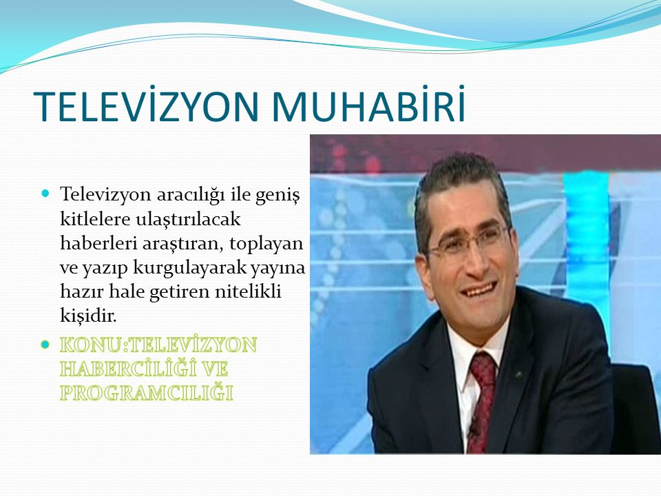TELEVİZYON MUHABİRİ