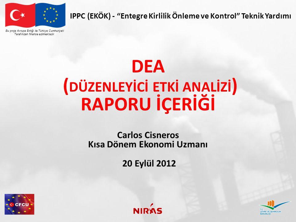 """Bu proje Avrupa Birliği ile Türkiye Cumhuriyeti Tarafından finanse edilmektedir. IPPC (EKÖK) - """"Entegre Kirlilik Önleme ve Kontrol"""" Teknik Yardımı DEA"""