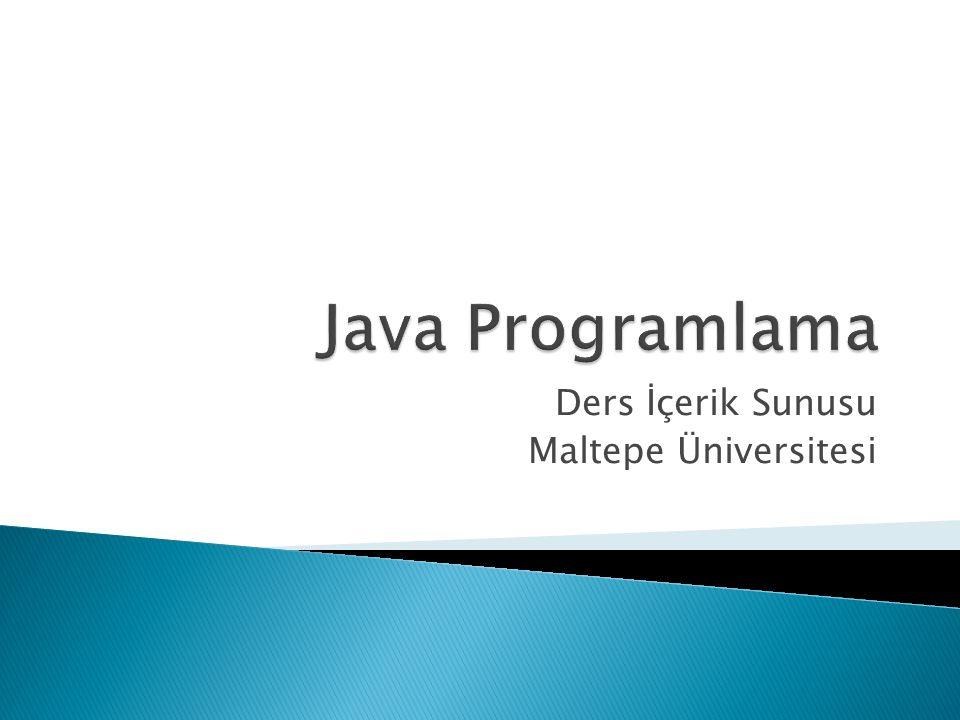  Bu ders, nesneye yönelik programlamaya JAVA dilini kullanarak giriş yapmayı amaçlar.