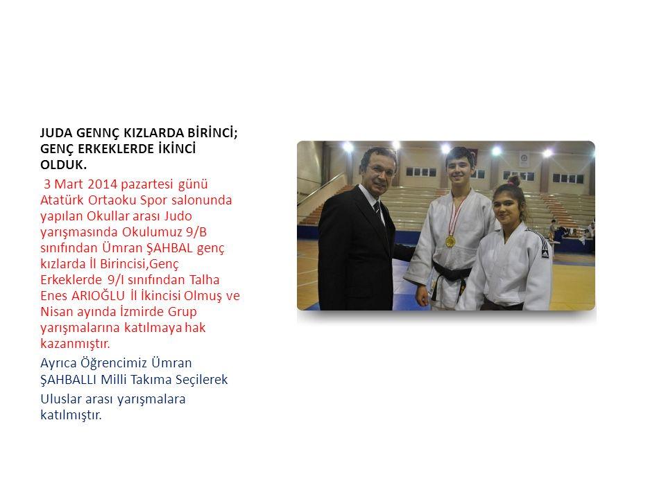JUDA GENNÇ KIZLARDA BİRİNCİ; GENÇ ERKEKLERDE İKİNCİ OLDUK. 3 Mart 2014 pazartesi günü Atatürk Ortaoku Spor salonunda yapılan Okullar arası Judo yarışm
