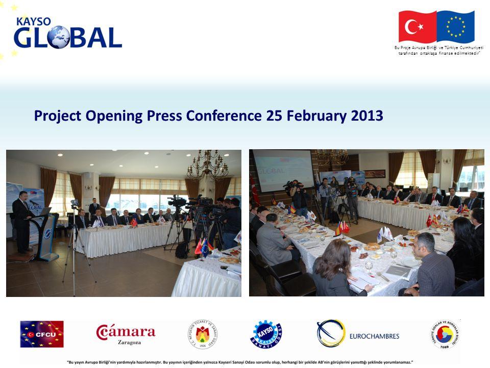 Bu Proje Avrupa Birliği ve T ü rkiye Cumhuriyeti tarafından ortaklaşa finanse edilmektedir Project Opening Press Conference 25 February 2013