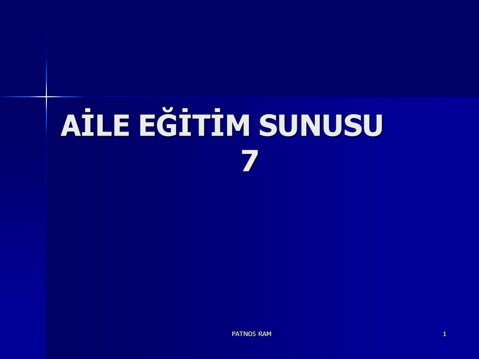 PATNOS RAM 1 AİLE EĞİTİM SUNUSU 7
