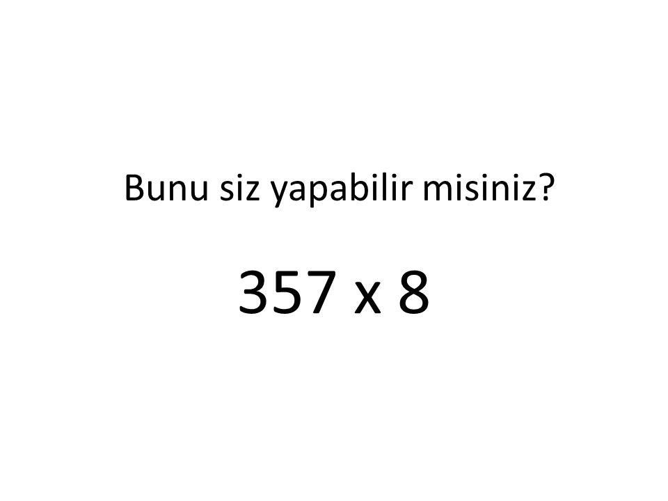 Bunu siz yapabilir misiniz? 357 x 8