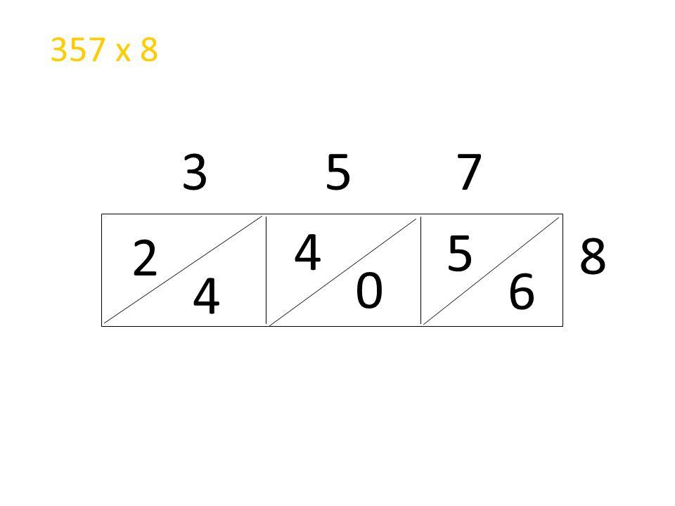 2 4 3 5 7 8 4 0 5 6 357 x 8