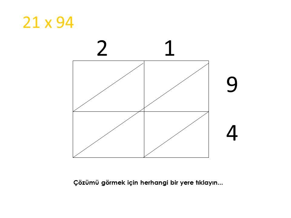 2 1 9 4 21 x 94 Çözümü görmek için herhangi bir yere tıklayın...