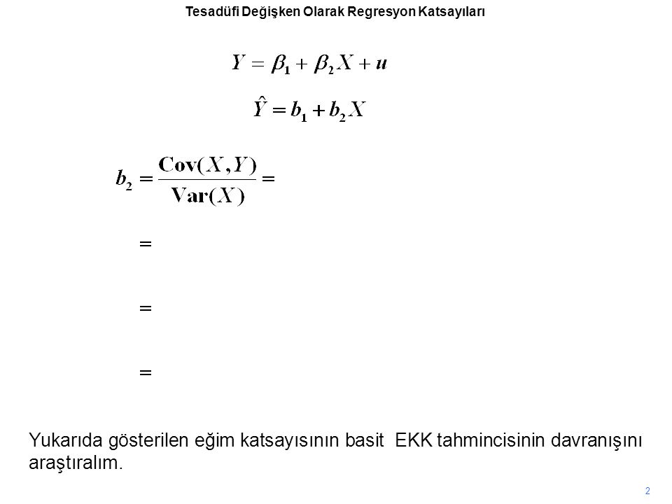 Y'nin X, parametre değerleri ve u tarafından belirlendiği modeli seçin X için veri seçin Parametre değerlerini seçin u'nun dağılımını seçin Model Y'nin değerlerini üretin Y'nin X-değişkeni ile hata terimi tarafından belirlendiğini varsayalım.