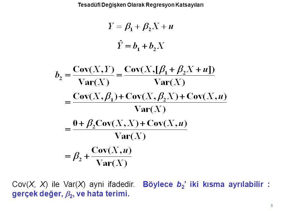 Tesadüfi Değişken Olarak Regresyon Katsayıları Cov(X, X) ile Var(X) ayni ifadedir.