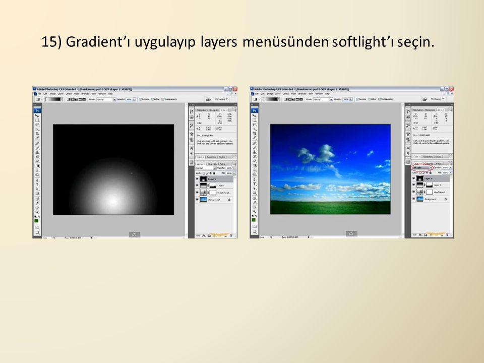 15) Gradient'ı uygulayıp layers menüsünden softlight'ı seçin.